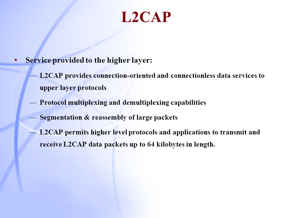 L2CAP Service provided to the higher layer: