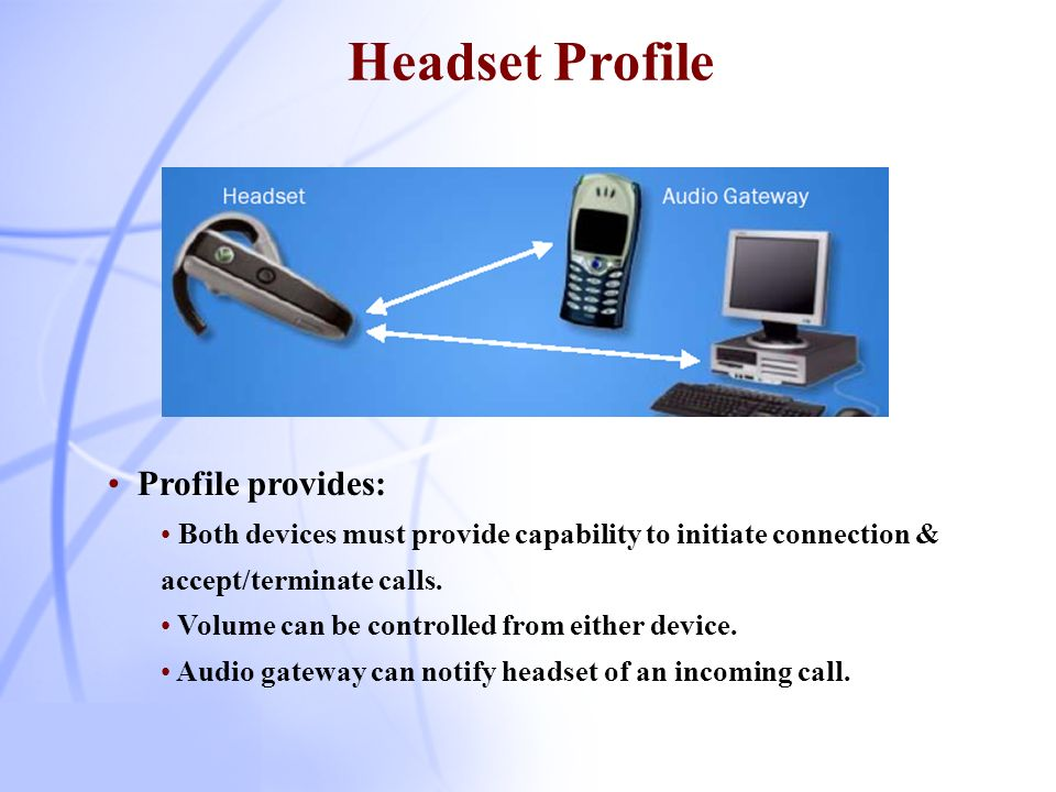 Headset Profile Profile provides: