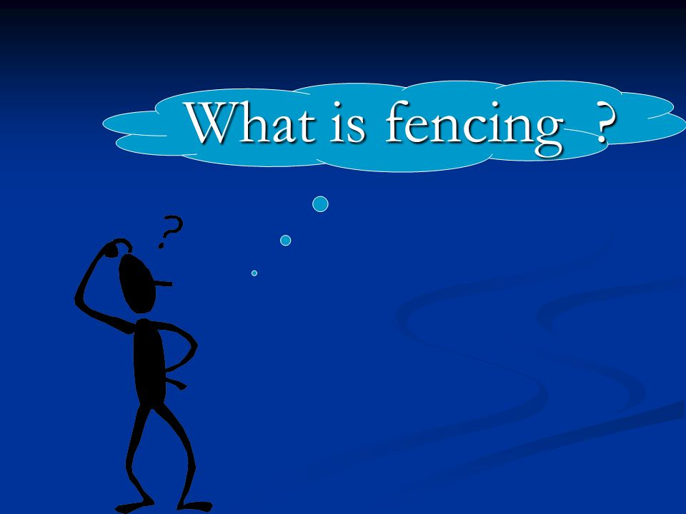 What is fencing