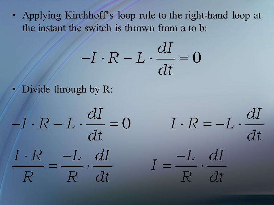 Applying Kirchhoff's loop rule to the right-hand loop at the instant the switch is thrown from a to b: