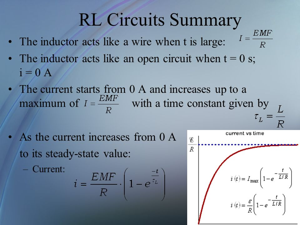 RL Circuits Summary The inductor acts like a wire when t is large: