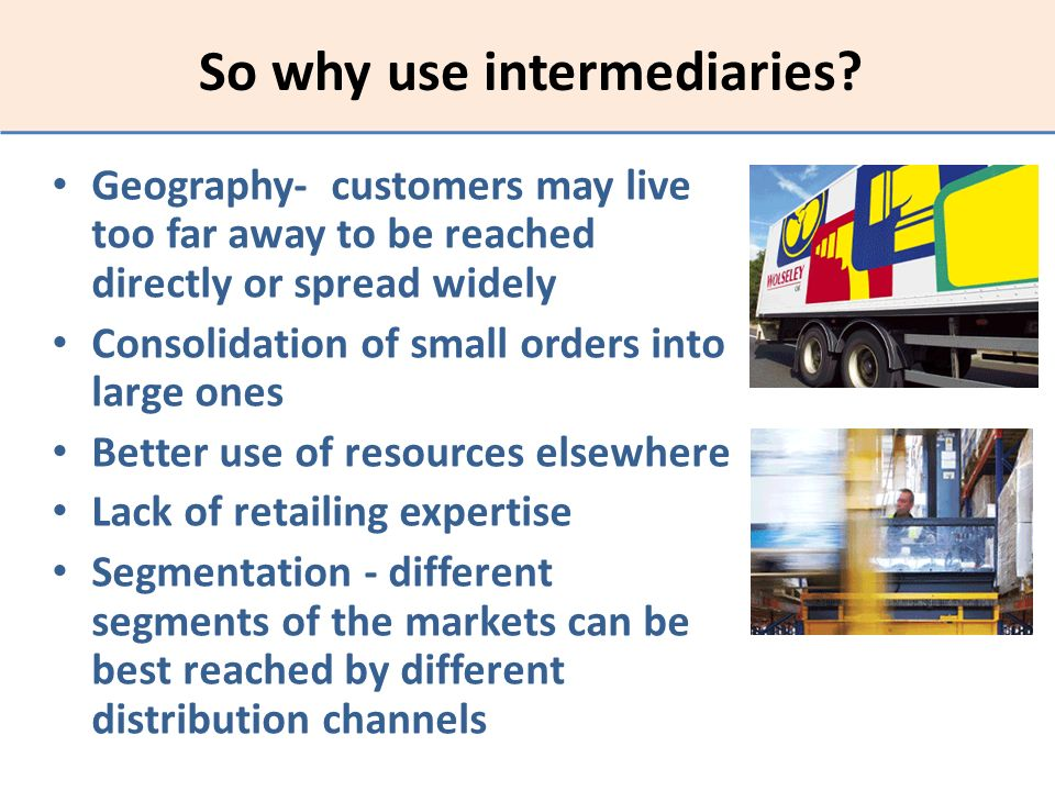 So why use intermediaries