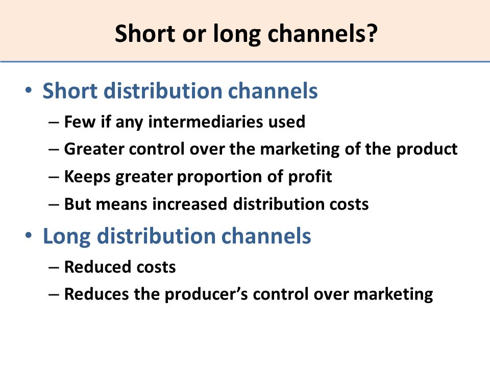 Short or long channels Short distribution channels