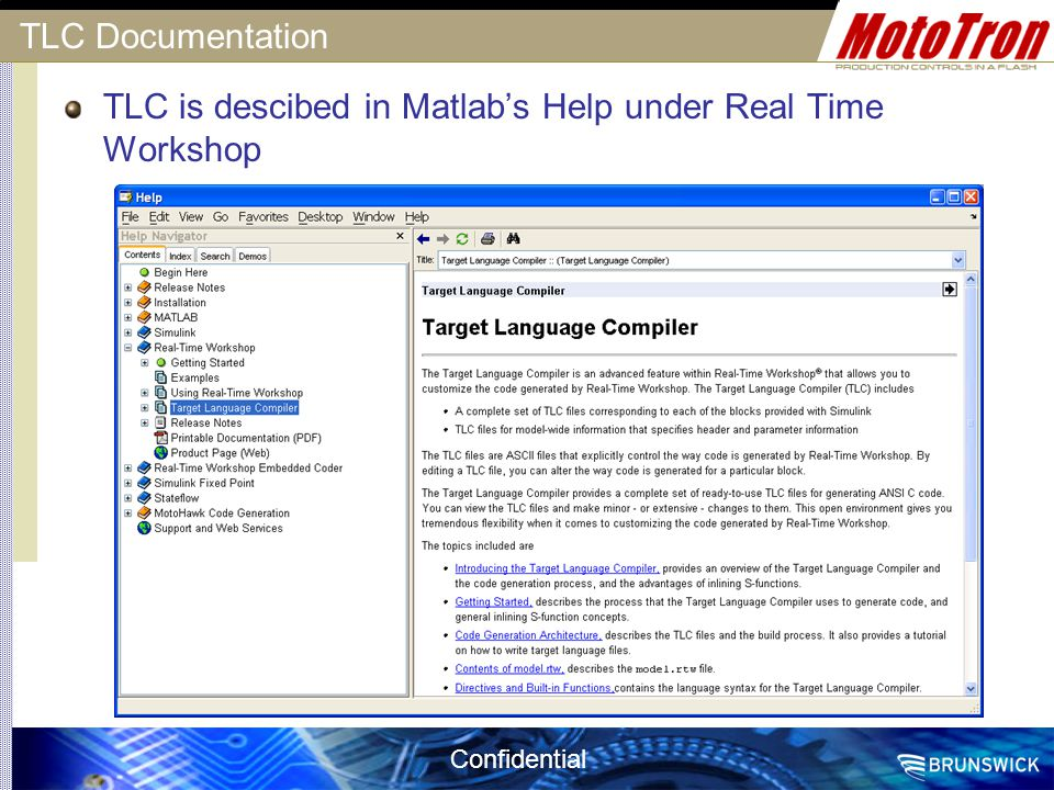 TLC Documentation TLC is descibed in Matlab's Help under Real Time Workshop
