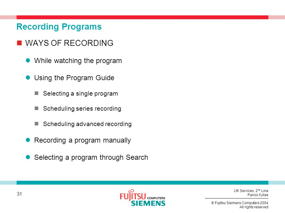 Recording Programs WAYS OF RECORDING While watching the program