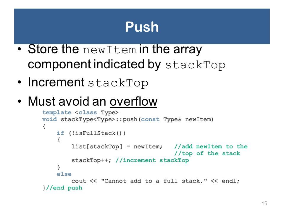 Push Store the newItem in the array component indicated by stackTop