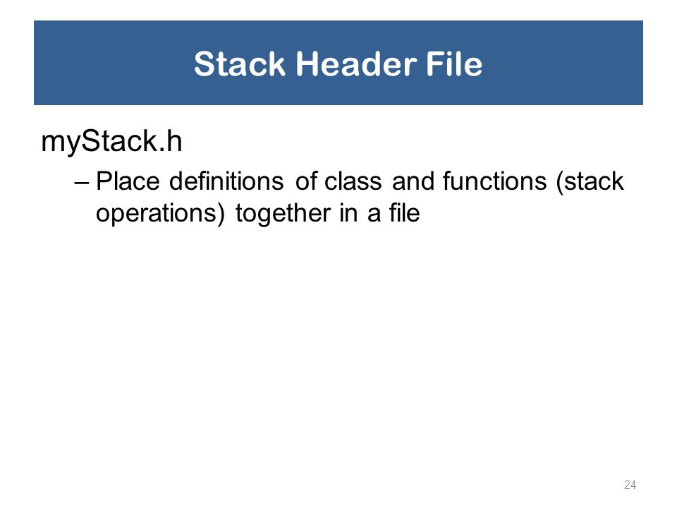 Stack Header File myStack.h