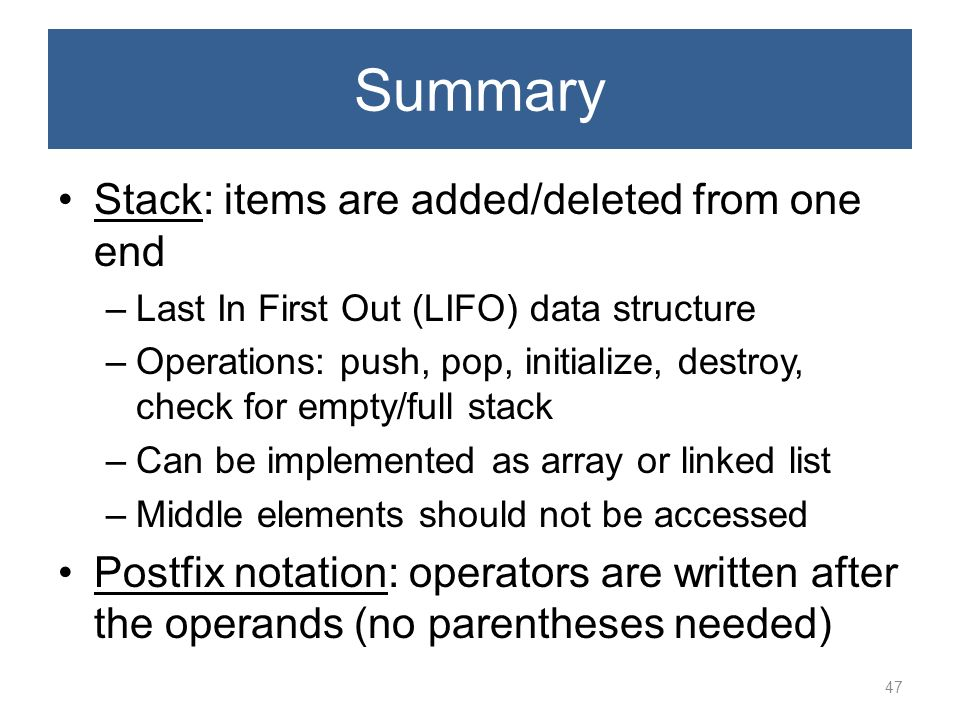 Summary Stack: items are added/deleted from one end