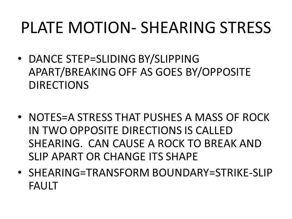 PLATE MOTION- SHEARING STRESS