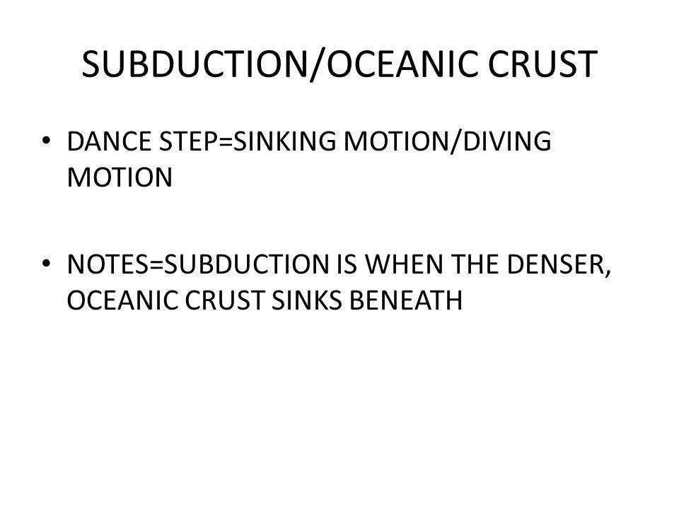 SUBDUCTION/OCEANIC CRUST