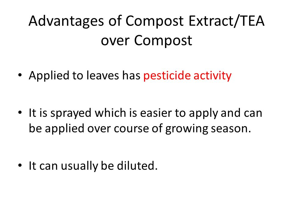 Advantages of Compost Extract/TEA over Compost