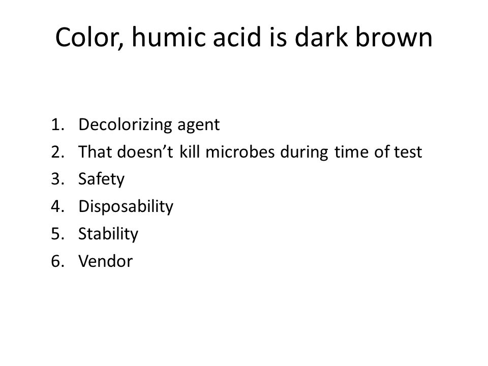 Color, humic acid is dark brown