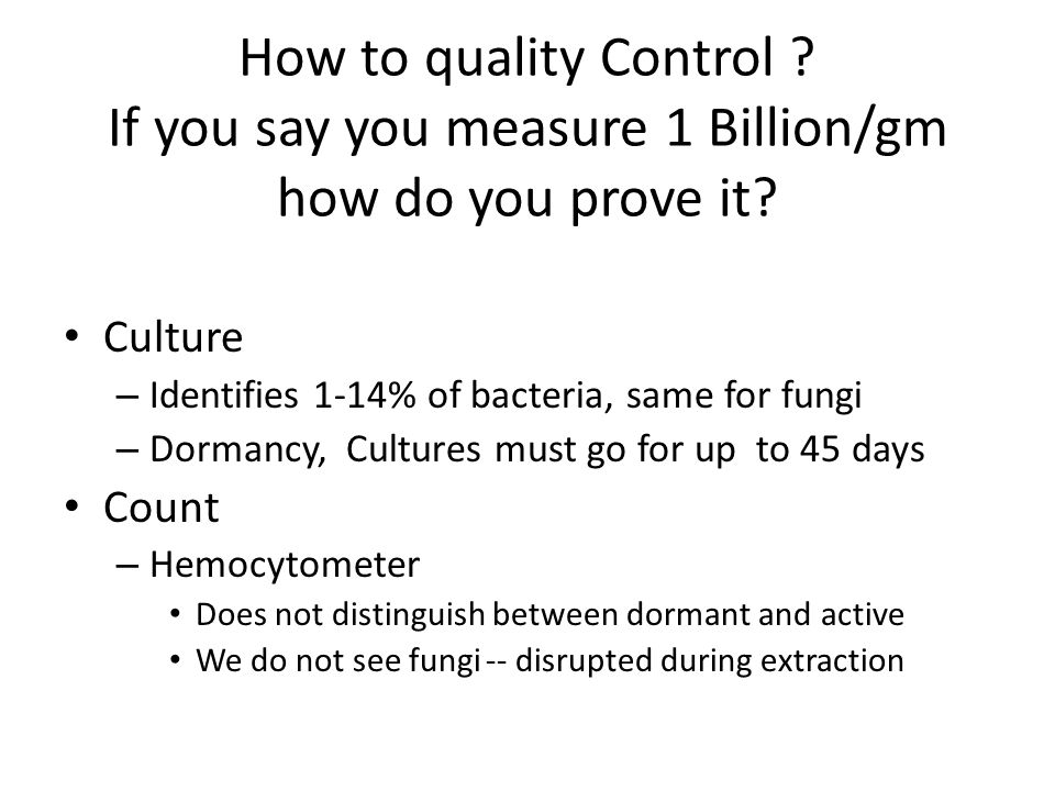 How to quality Control If you say you measure 1 Billion/gm how do you prove it