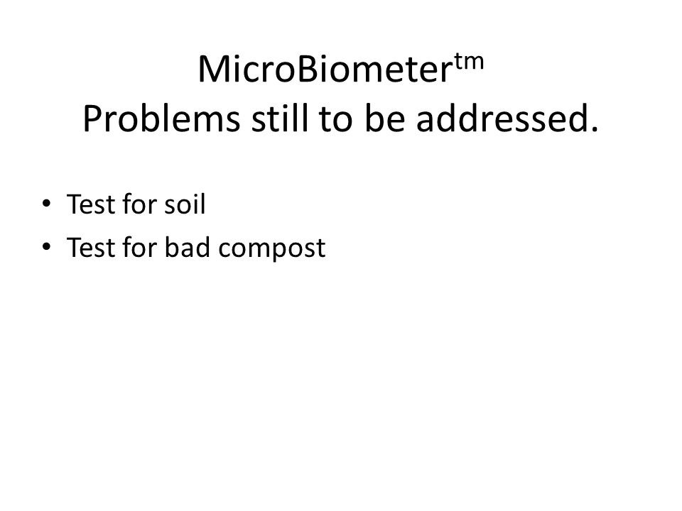 MicroBiometertm Problems still to be addressed.