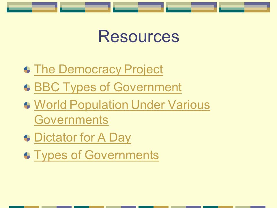 Resources The Democracy Project BBC Types of Government