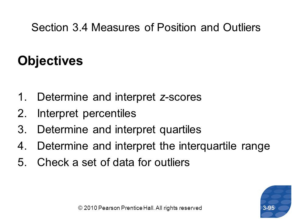 Objectives Section 3.4 Measures of Position and Outliers