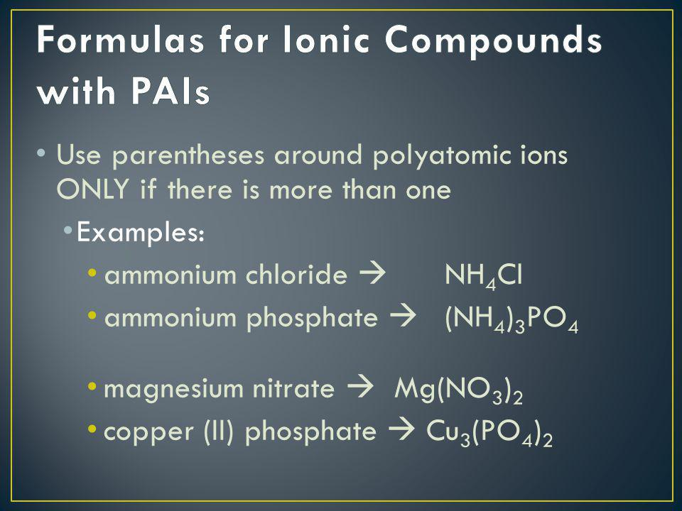 Formulas for Ionic Compounds with PAIs