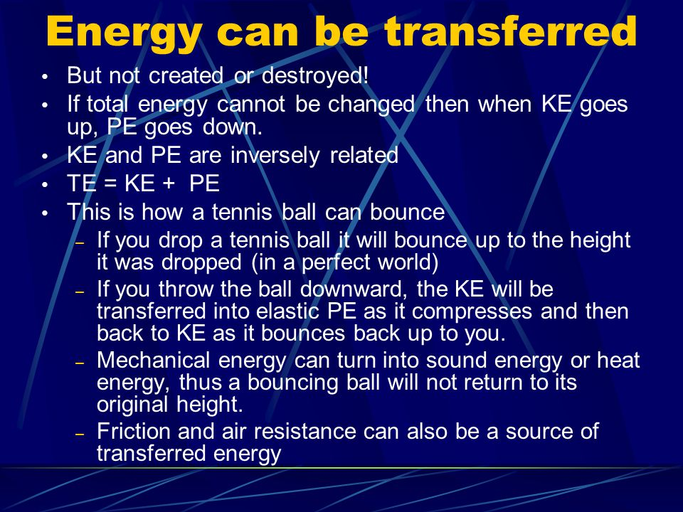 Energy can be transferred