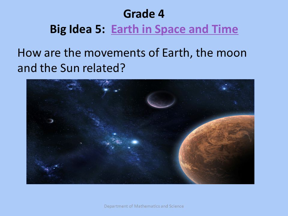 Grade 4 Big Idea 5: Earth in Space and Time