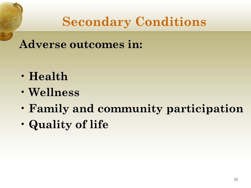 Secondary Conditions Adverse outcomes in: Health Wellness