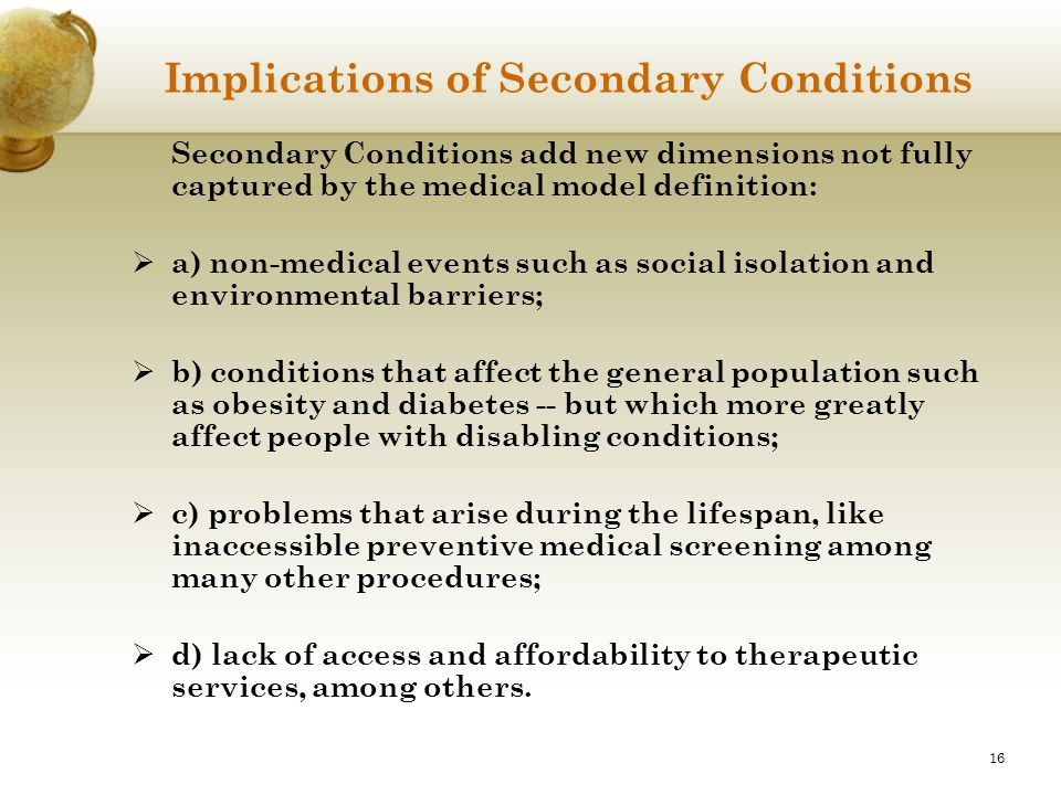 Implications of Secondary Conditions
