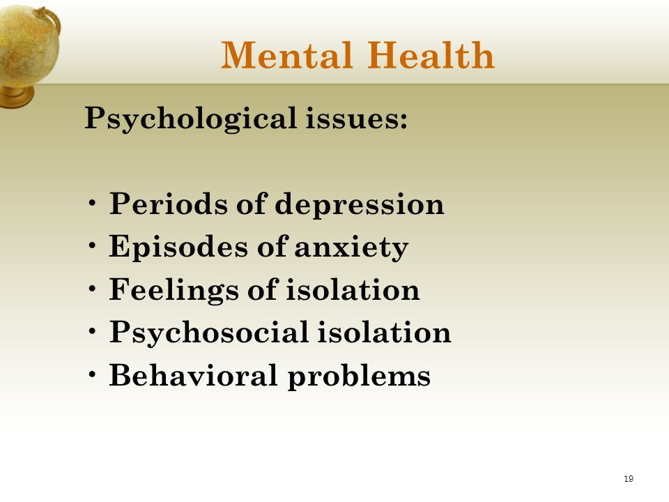 Mental Health Psychological issues: Periods of depression