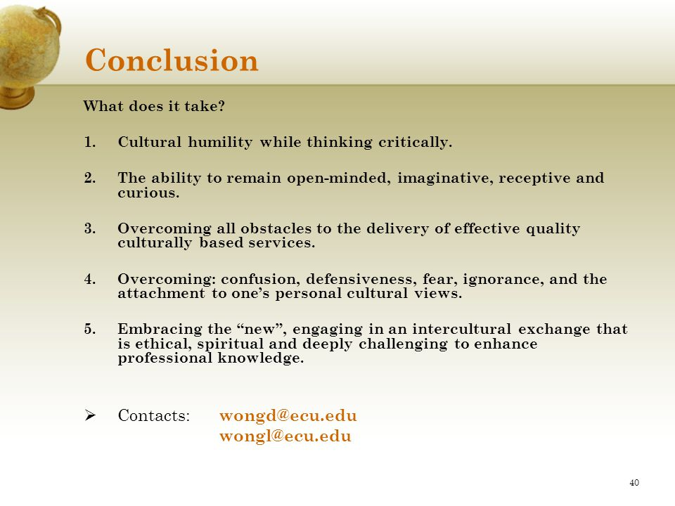 Conclusion Contacts: wongd@ecu.edu wongl@ecu.edu What does it take