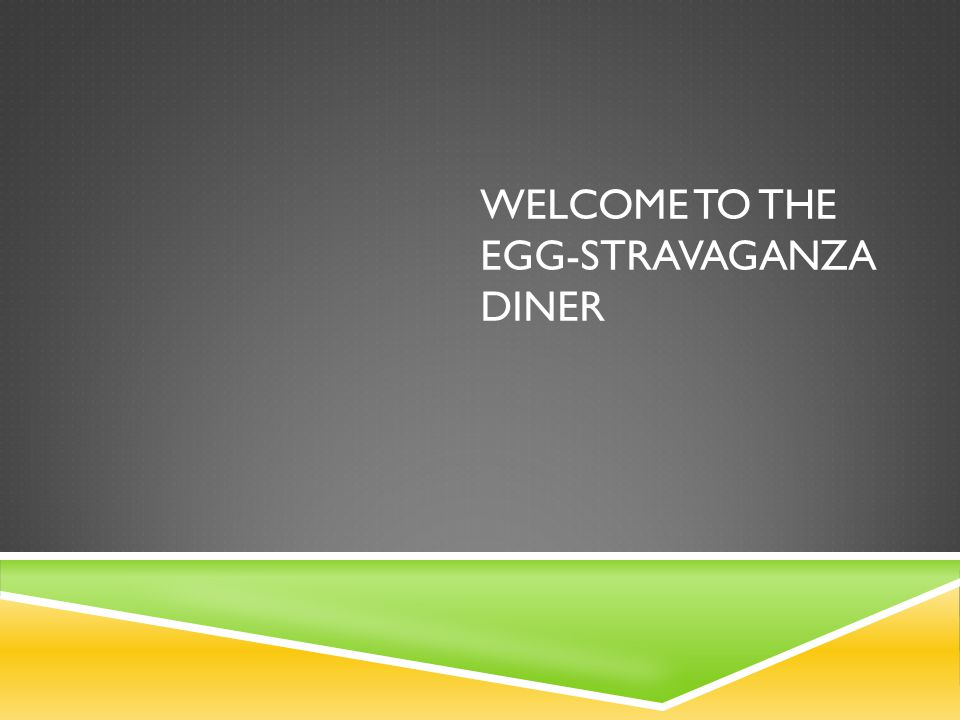 Welcome to the Egg-stravaganza Diner