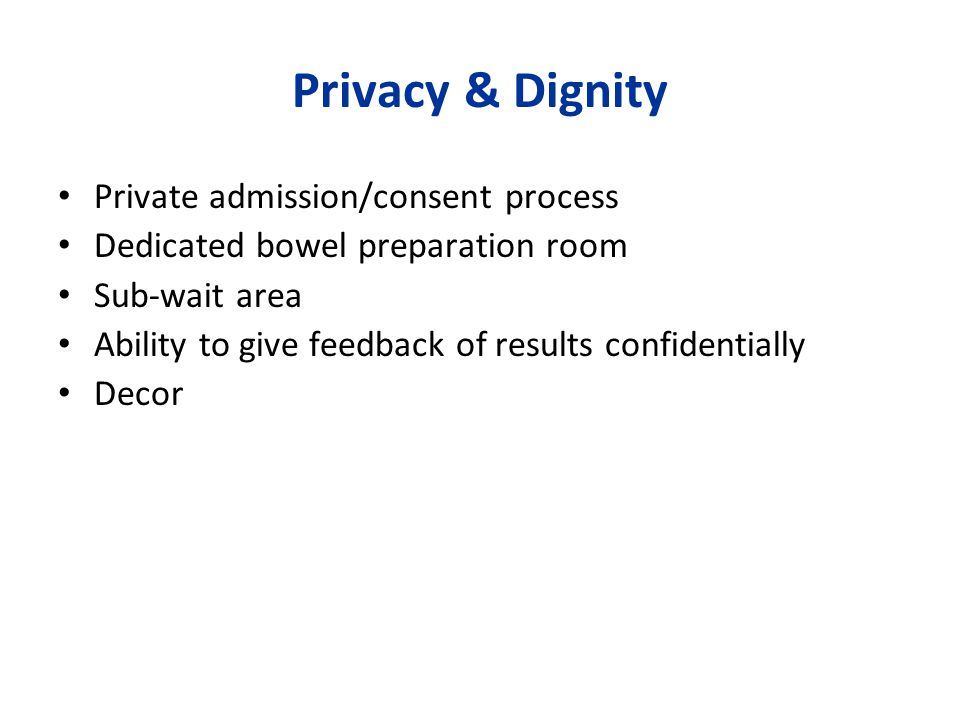 Privacy & Dignity Private admission/consent process