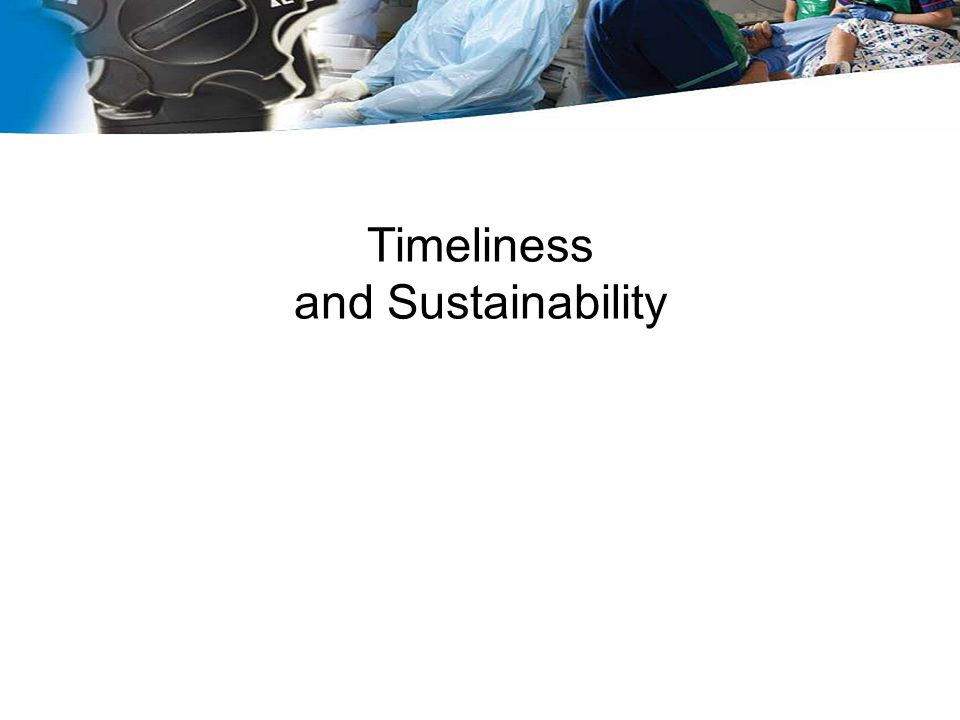 Timeliness and Sustainability