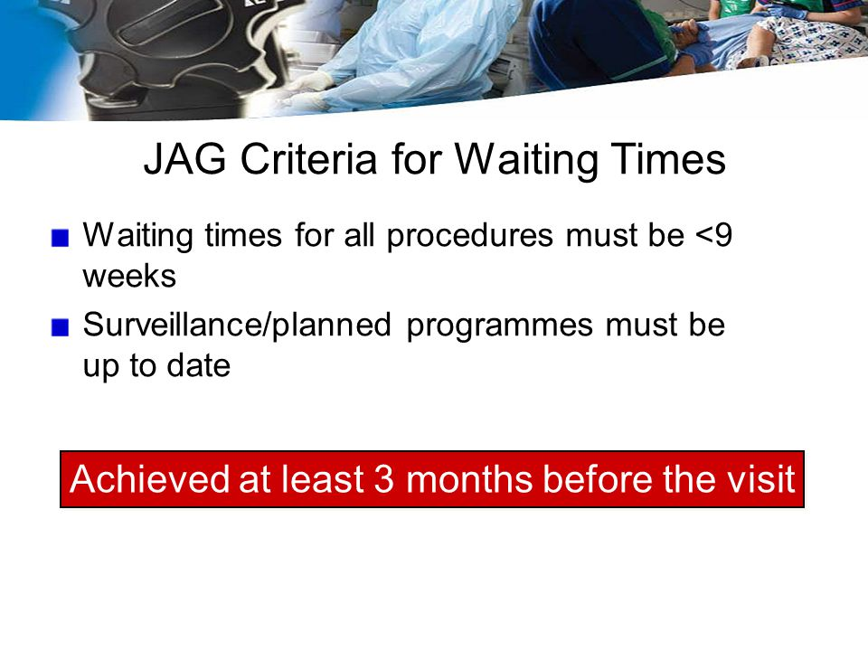 JAG Criteria for Waiting Times