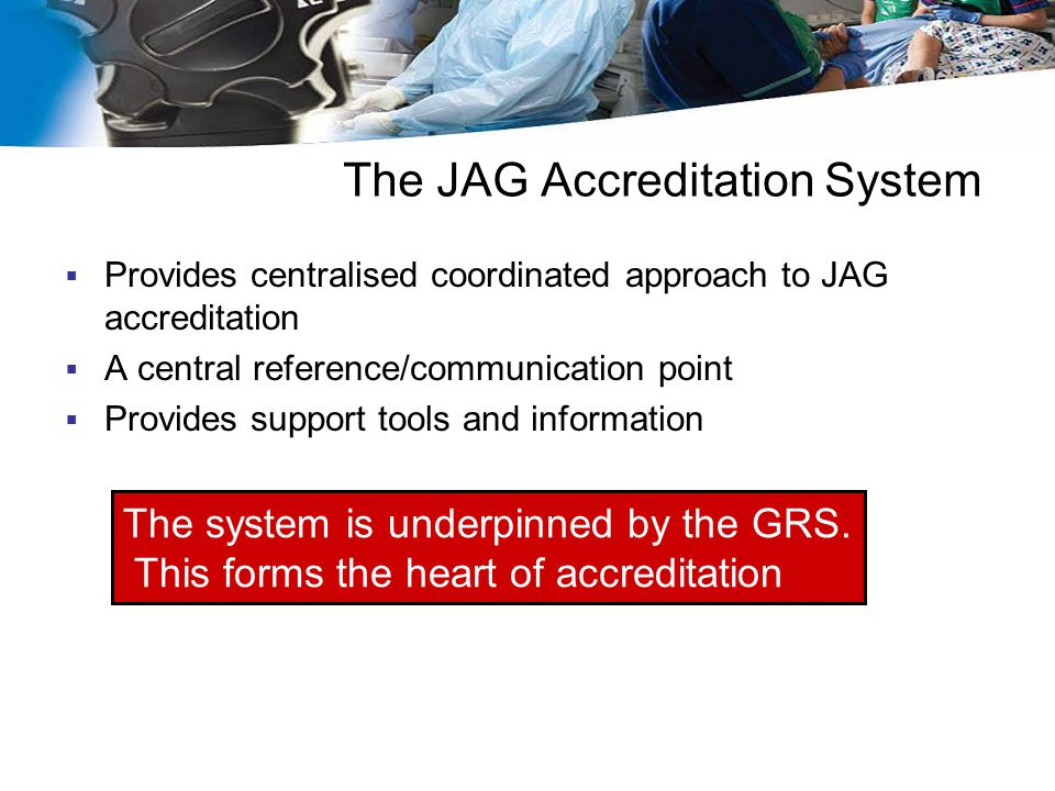 The JAG Accreditation System