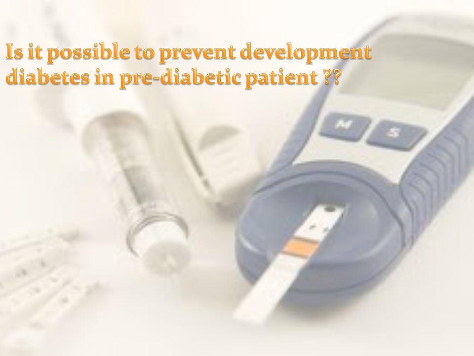 Is it possible to prevent development diabetes in pre-diabetic patient