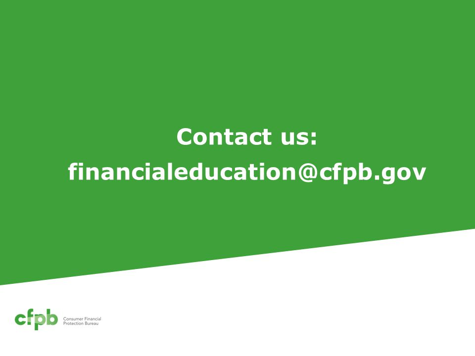 Contact us: financialeducation@cfpb.gov