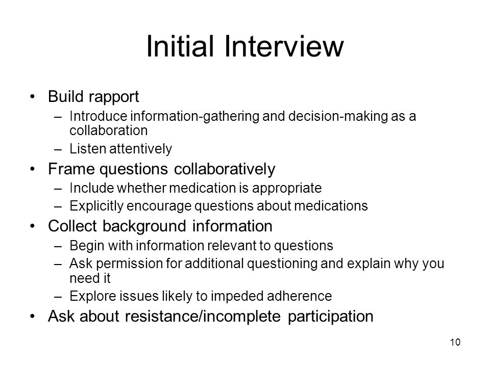 Initial Interview Build rapport Frame questions collaboratively