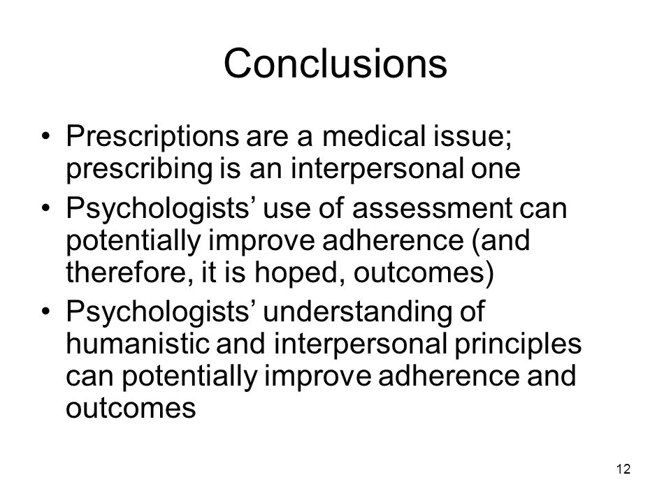 Conclusions Prescriptions are a medical issue; prescribing is an interpersonal one.