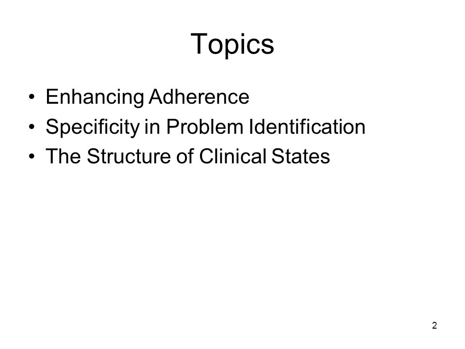 Topics Enhancing Adherence Specificity in Problem Identification