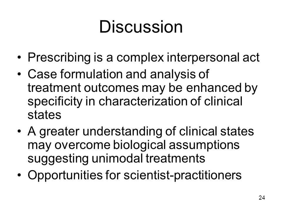 Discussion Prescribing is a complex interpersonal act