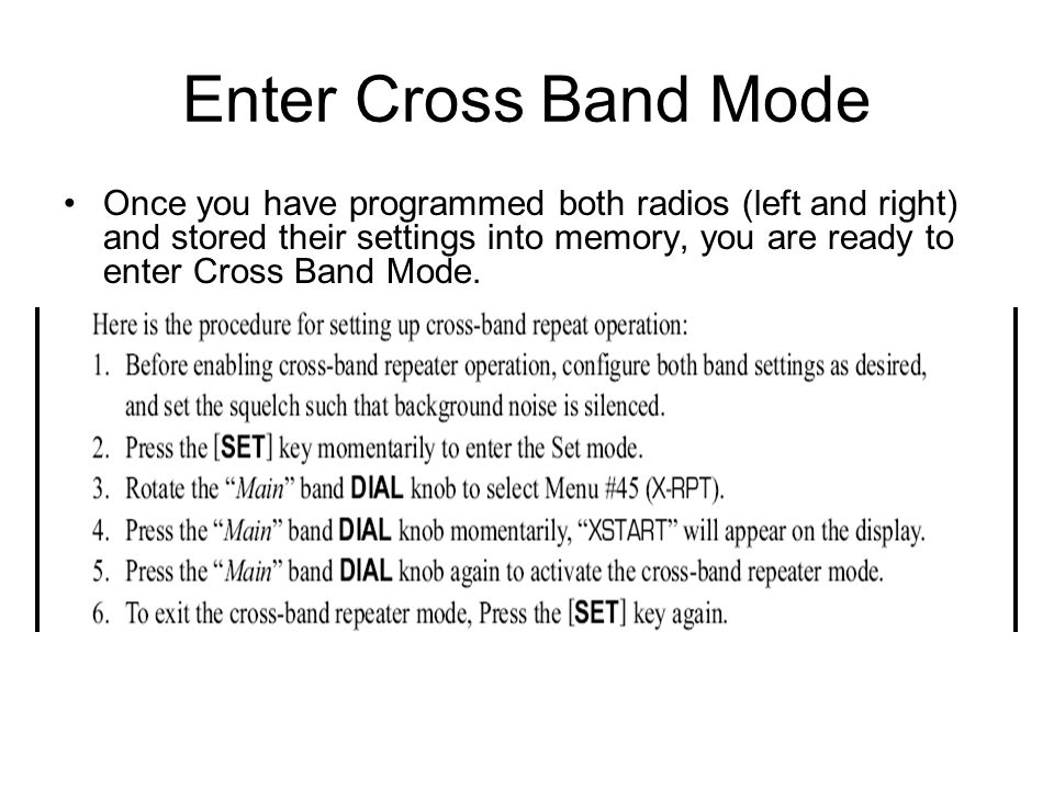 Enter Cross Band Mode