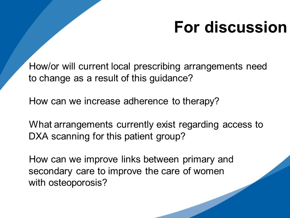 For discussion How/or will current local prescribing arrangements need to change as a result of this guidance