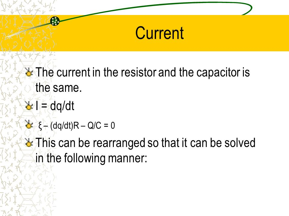 Current The current in the resistor and the capacitor is the same.