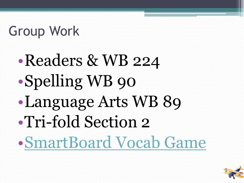 Readers & WB 224 Spelling WB 90 Language Arts WB 89 Tri-fold Section 2