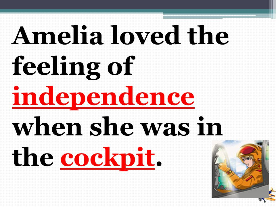 Amelia loved the feeling of independence when she was in the cockpit.