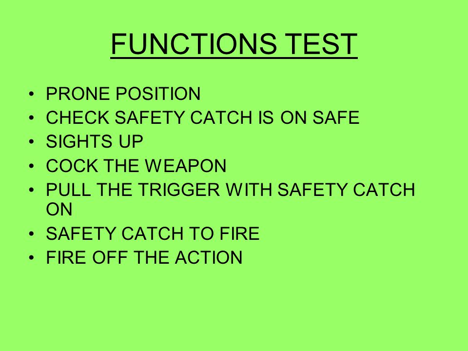 FUNCTIONS TEST PRONE POSITION CHECK SAFETY CATCH IS ON SAFE SIGHTS UP