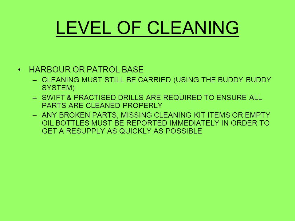 LEVEL OF CLEANING HARBOUR OR PATROL BASE