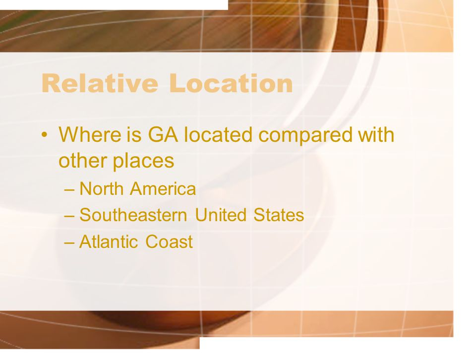 Relative Location Where is GA located compared with other places