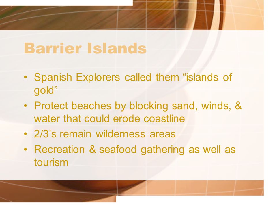 Barrier Islands Spanish Explorers called them islands of gold