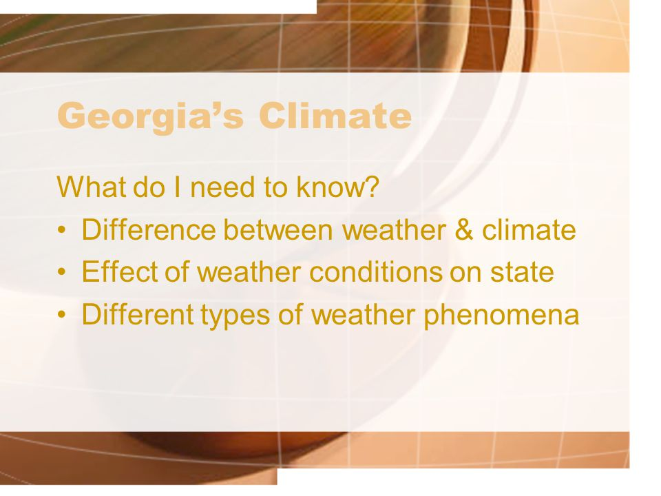 Georgia's Climate What do I need to know