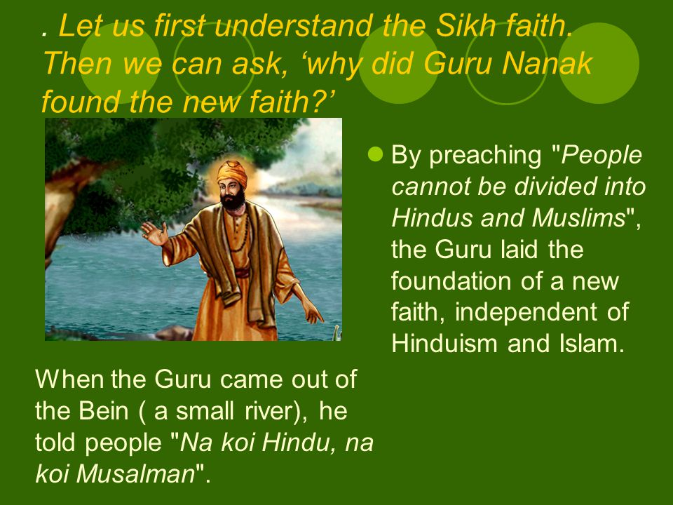 Let us first understand the Sikh faith