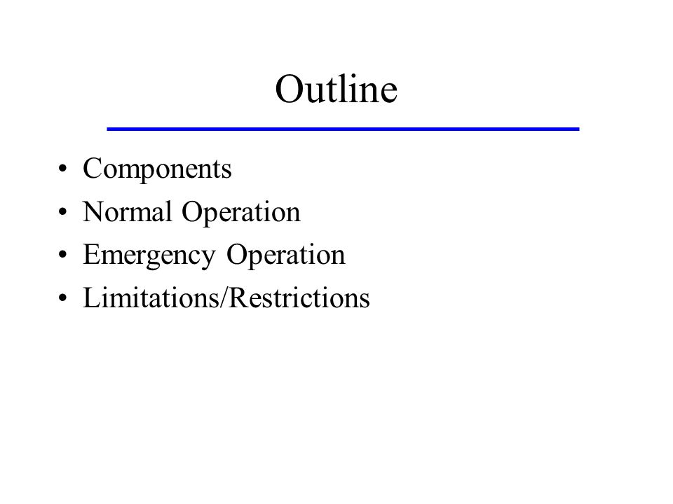 Outline Components Normal Operation Emergency Operation